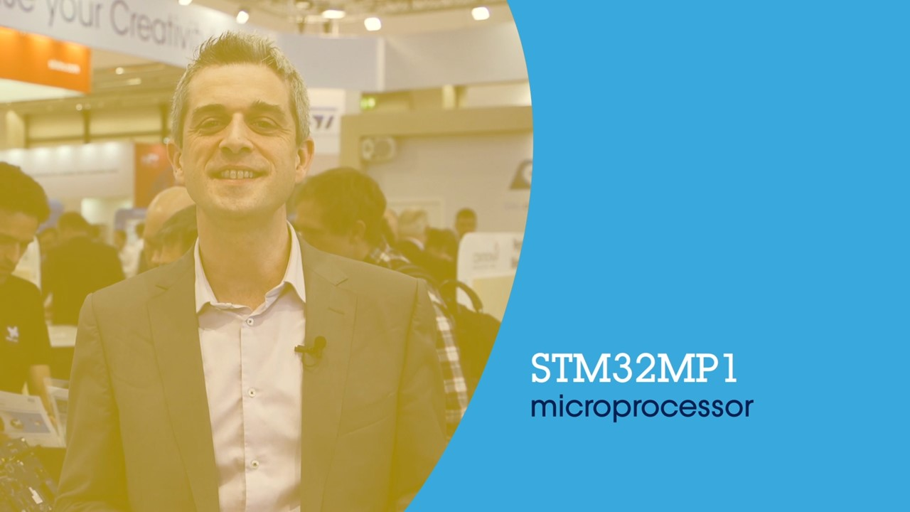 STM32MP1 microprocessor: continuing the STM32 success story ! (ST at embedded world 2019)