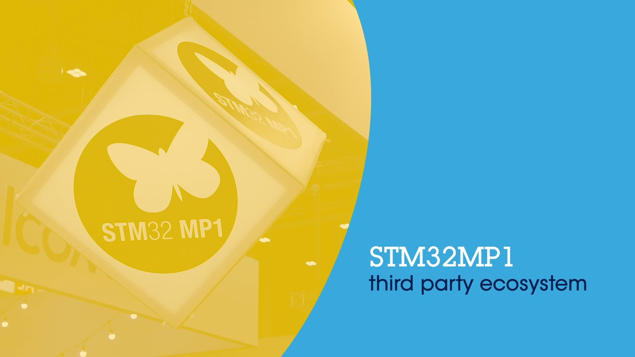 The STM32MP1 and its third party ecosystem (ST at embedded world 2019)