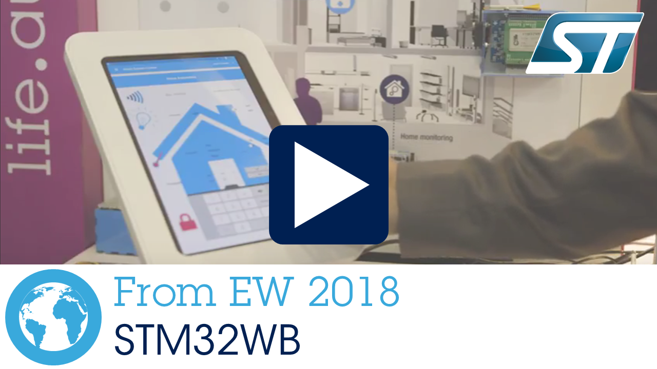The STM32WB Wireless MCU supporting BLE 5 and IEEE 802.15.4 protocols, Embedded World 2018