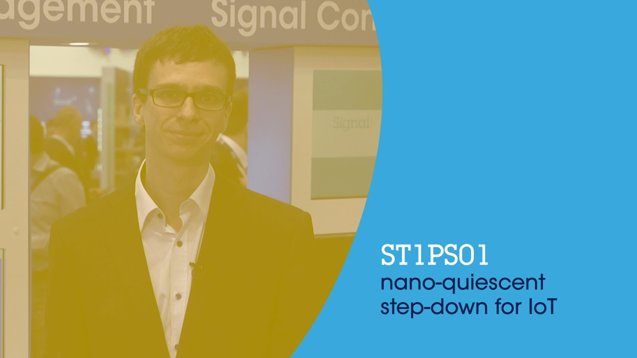 ST1PS01 nano quiescent step down for IoT (ST at embedded world 2019)