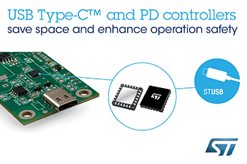 <b>STMicroelectronics Launches Robust USB Type-C™ Controllers with Internal Protection to Save Space and Enhance Operation Safety </b>