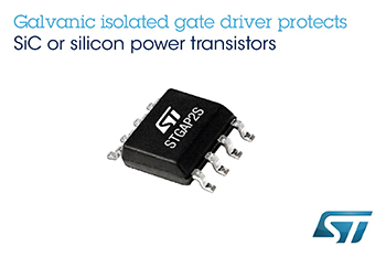 Feature-Rich Galvanic Isolated Gate Driver from STMicroelectronics Controls and Protects SiC or Silicon Power Transistors