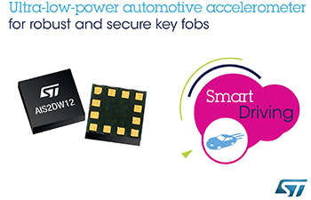 Robust, Low-Power Automotive Accelerometer from STMicroelectronics Adds Durability to Secure Remote Key Fobs