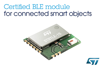 Qualified Bluetooth<sup>®</sup> Low Energy Application Processor Module from STMicroelectronics Accelerates Time-to-Market for Connected Smart Objects