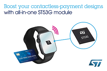 STMicroelectronics Reveals Compact Contactless Module with boostedNFC™ Technology, Extending Secure Payment to Wearables