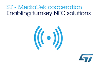 STMicroelectronics Cooperating with MediaTek to Integrate Industry-Leading NFC Technology into Mobile-Platform Designs