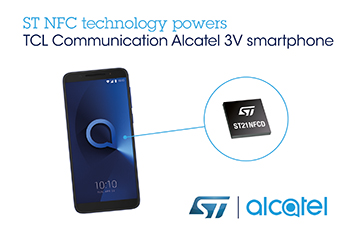 STMicroelectronics' NFC Technology Chosen to Distinguish TCL Communication's Alcatel 3V Smartphone through Outstanding Contactless User Experience